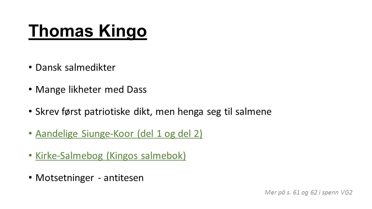 Thomas Kingo Dansk salmedikter Mange likheter med Dass