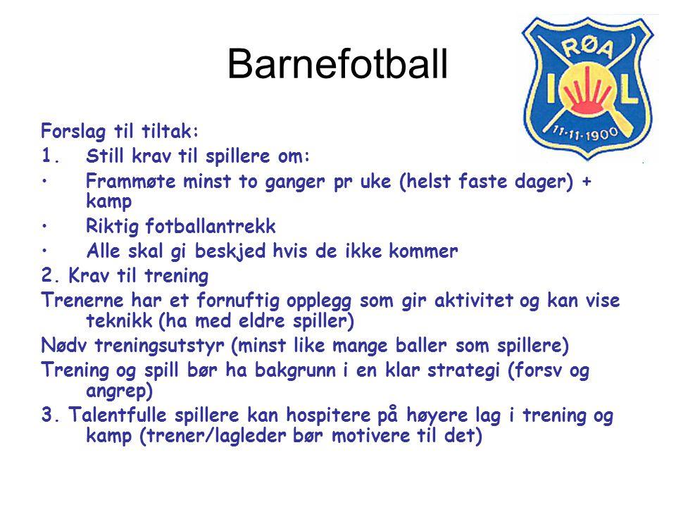 Barnefotball Forslag til tiltak: Still krav til spillere om: