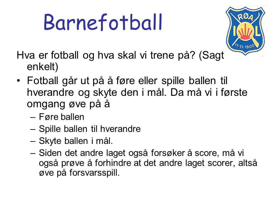 Barnefotball Hva er fotball og hva skal vi trene på (Sagt enkelt)