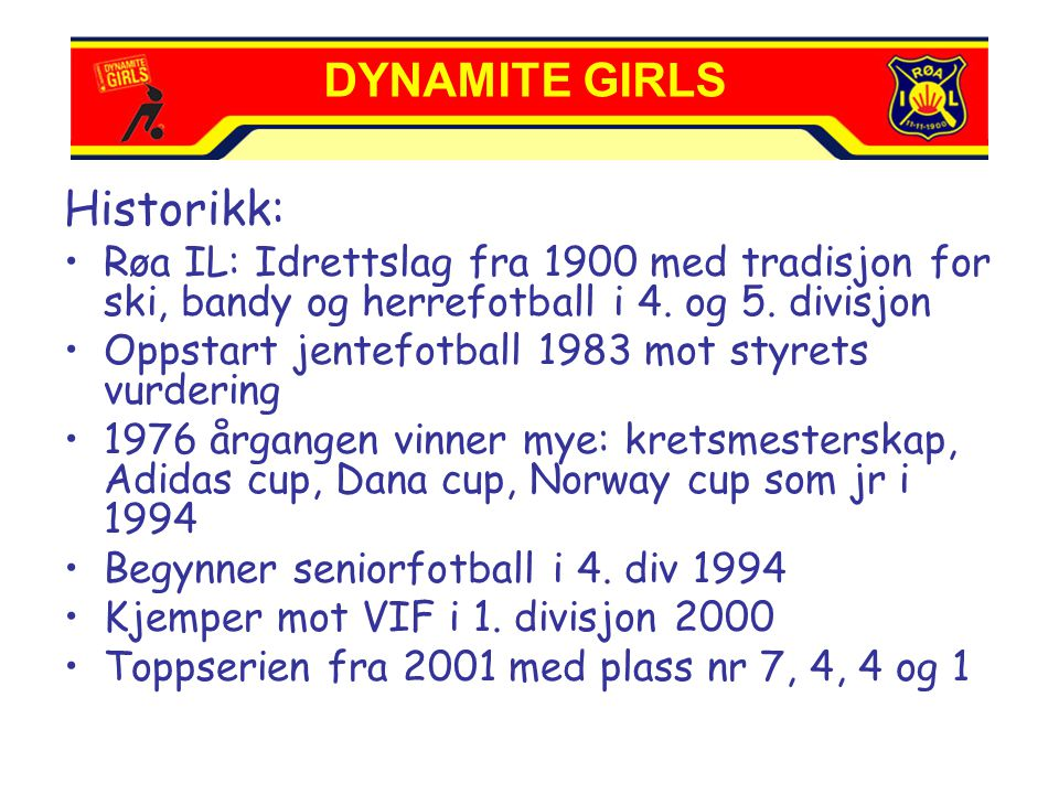 DYNAMITE GIRLS Historikk: