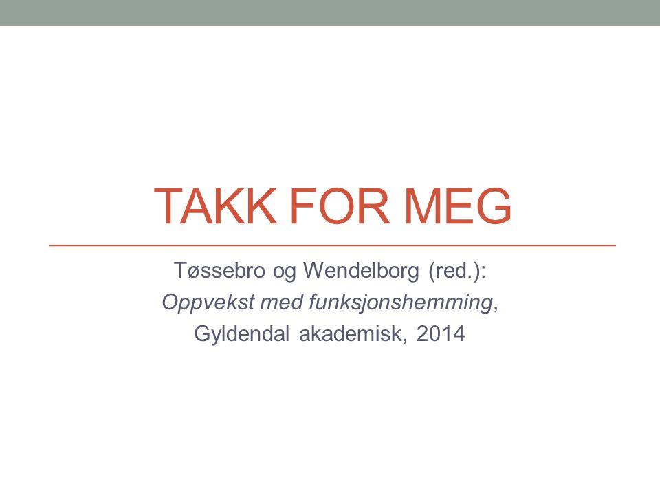 Takk for meg Tøssebro og Wendelborg (red.):