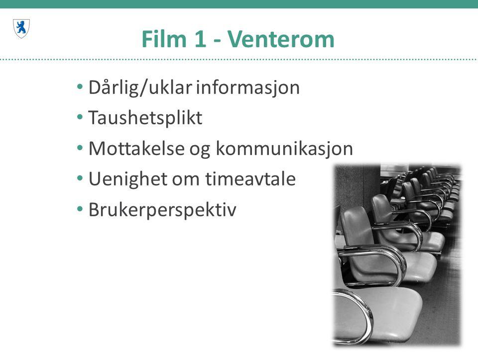 Film 1 - Venterom Dårlig/uklar informasjon Taushetsplikt