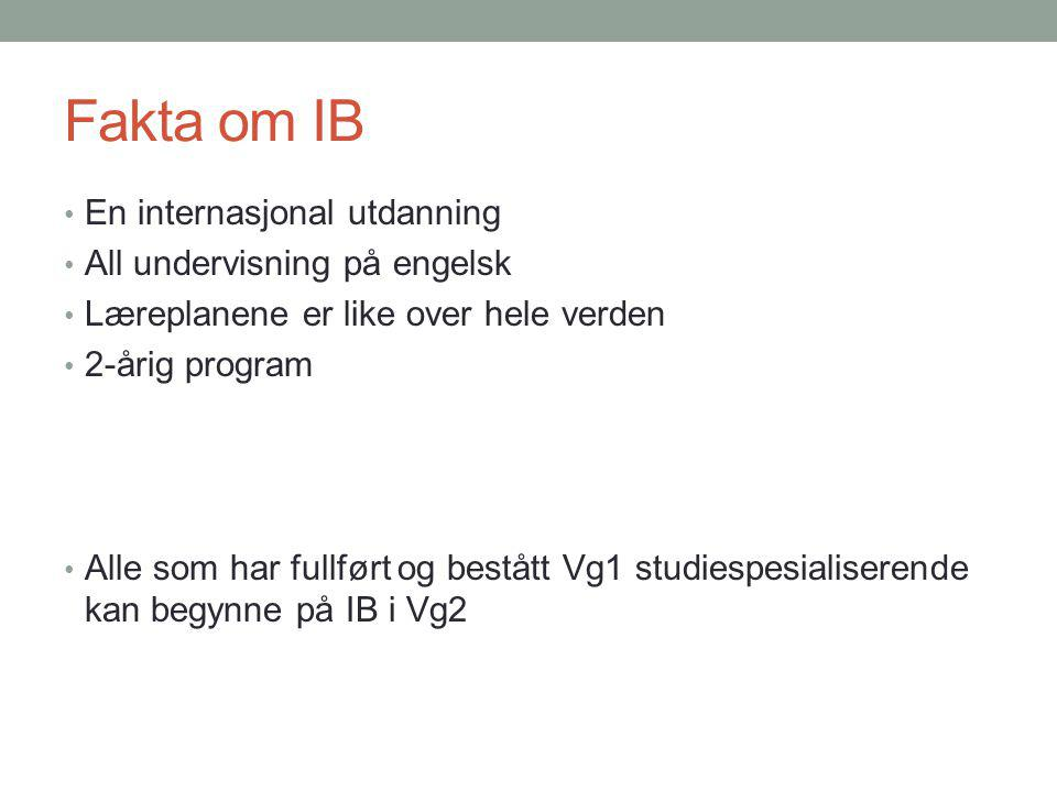 Fakta om IB En internasjonal utdanning All undervisning på engelsk