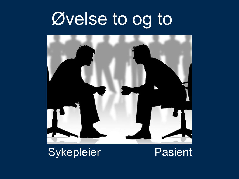 Øvelse to og to Øvelse Sykepleier Pasient Øvelse