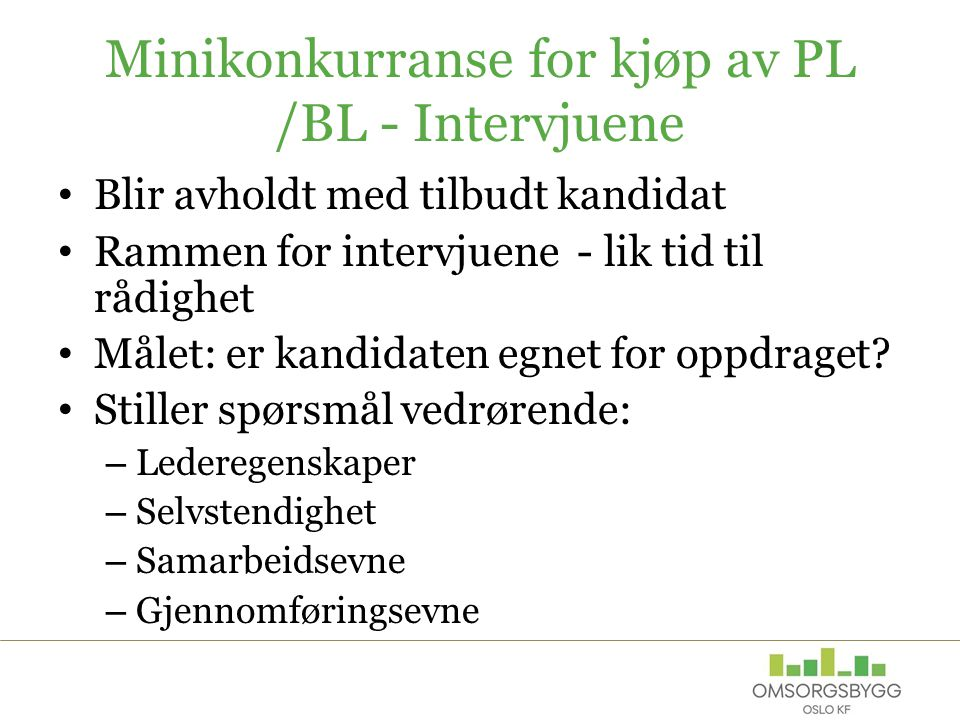 Minikonkurranse for kjøp av PL /BL - Intervjuene