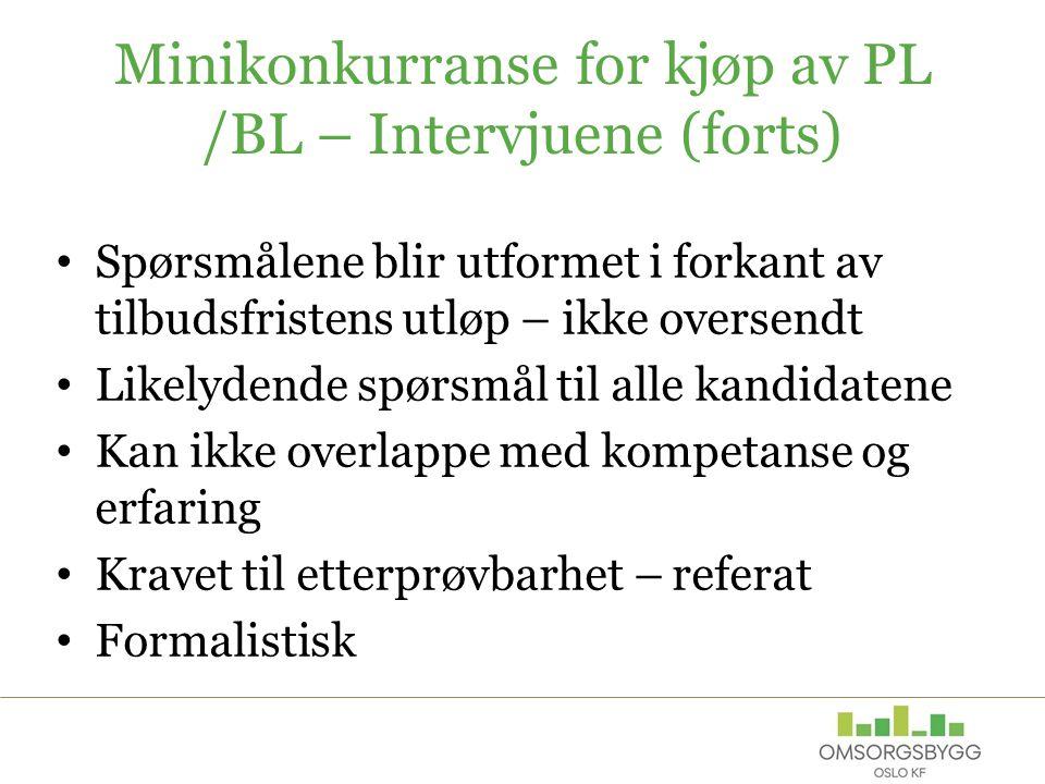 Minikonkurranse for kjøp av PL /BL – Intervjuene (forts)