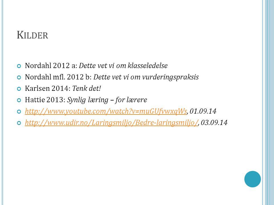 Kilder Nordahl 2012 a: Dette vet vi om klasseledelse