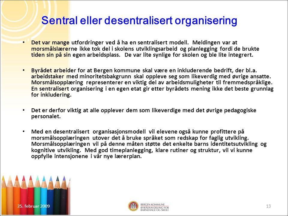Sentral eller desentralisert organisering