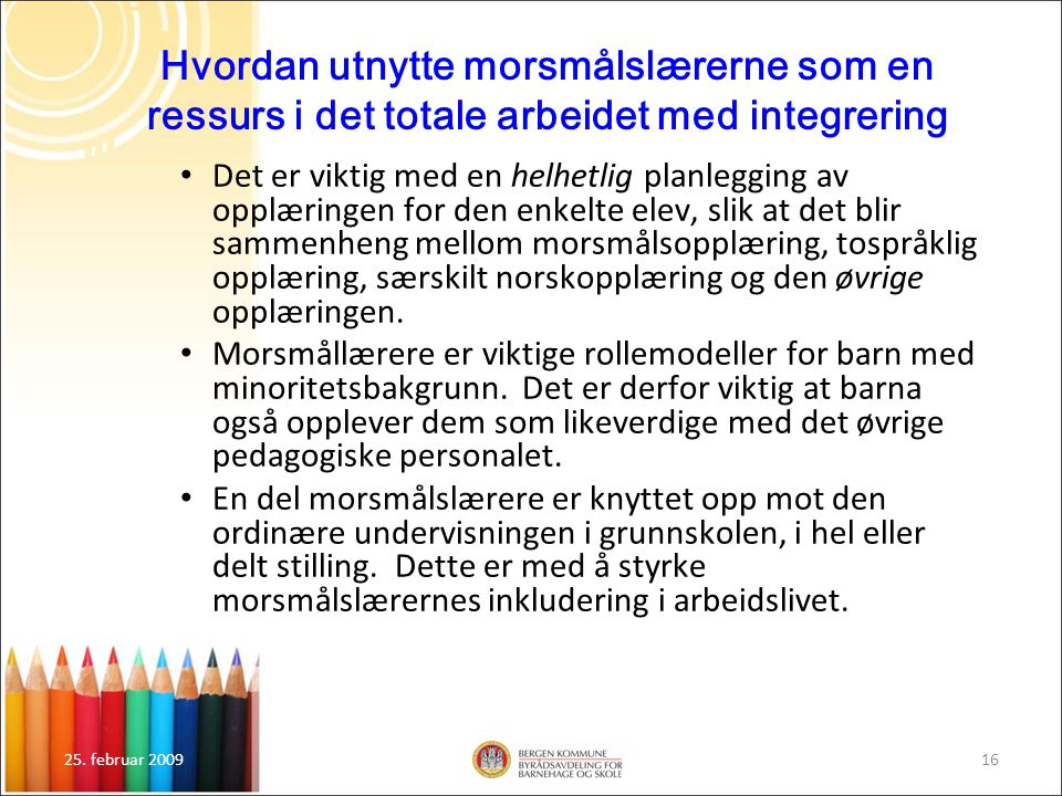 Hvordan utnytte morsmålslærerne som en ressurs i det totale arbeidet med integrering