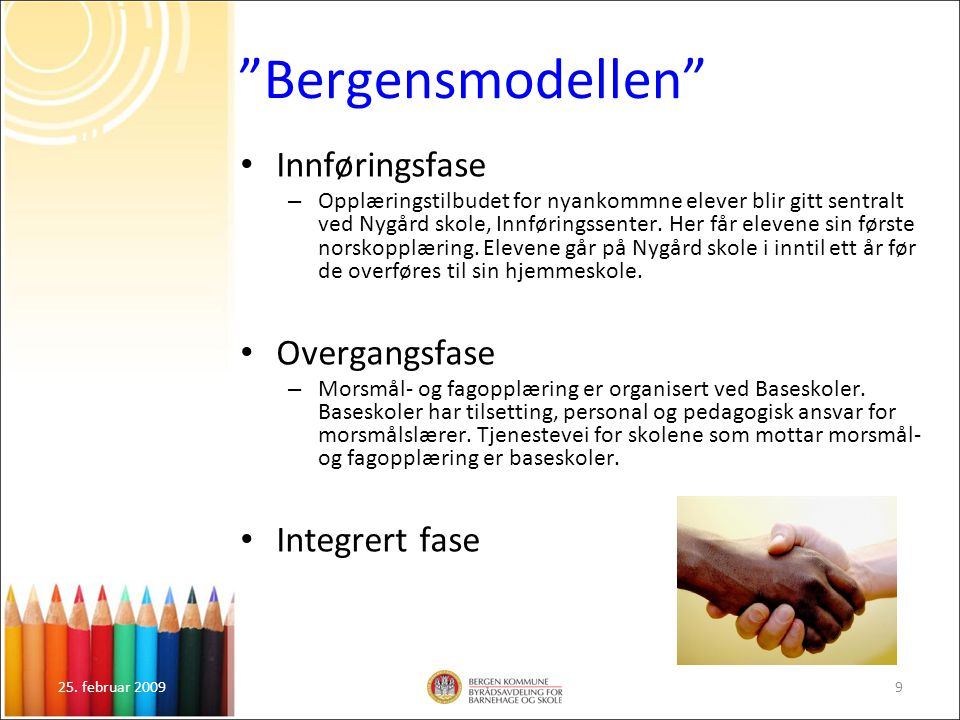 Bergensmodellen Innføringsfase Overgangsfase Integrert fase