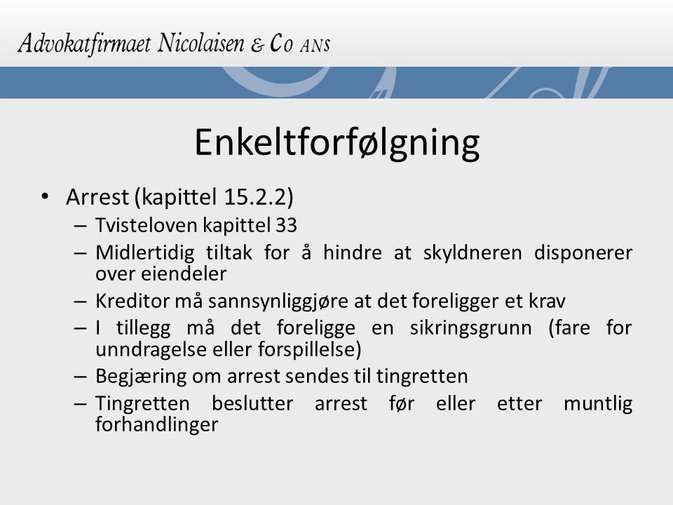 Enkeltforfølgning Arrest (kapittel 15.2.2) Tvisteloven kapittel 33