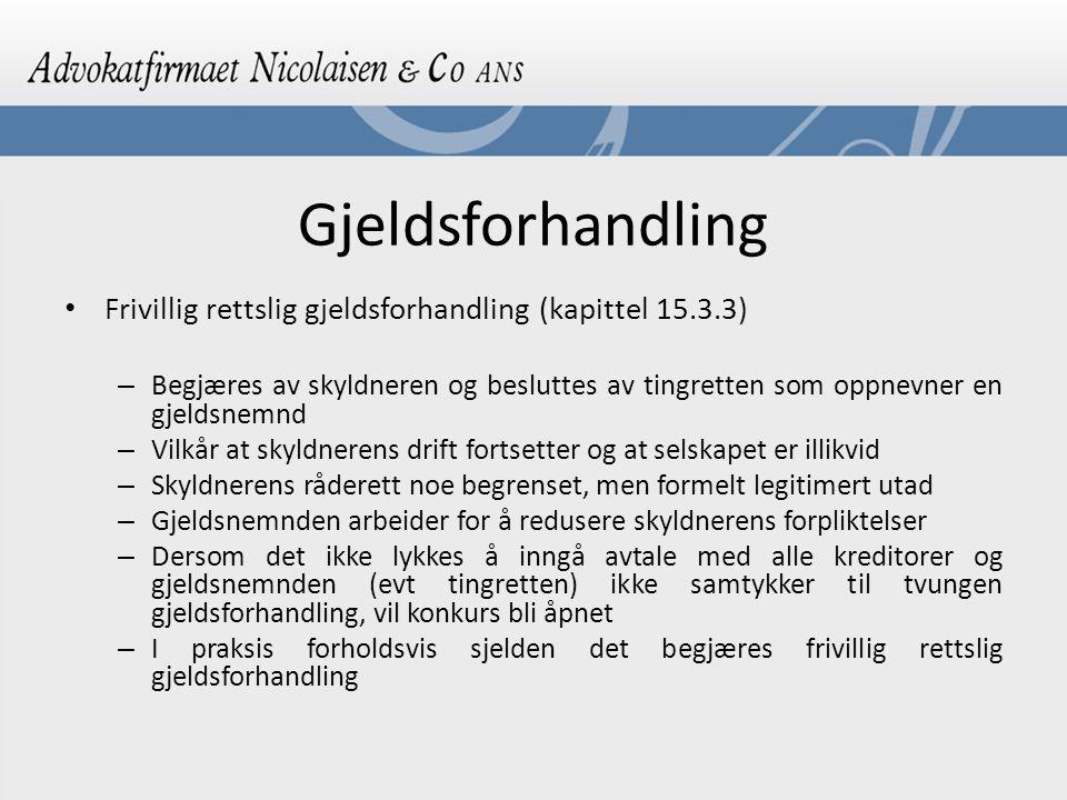 Gjeldsforhandling Frivillig rettslig gjeldsforhandling (kapittel 15.3.3)