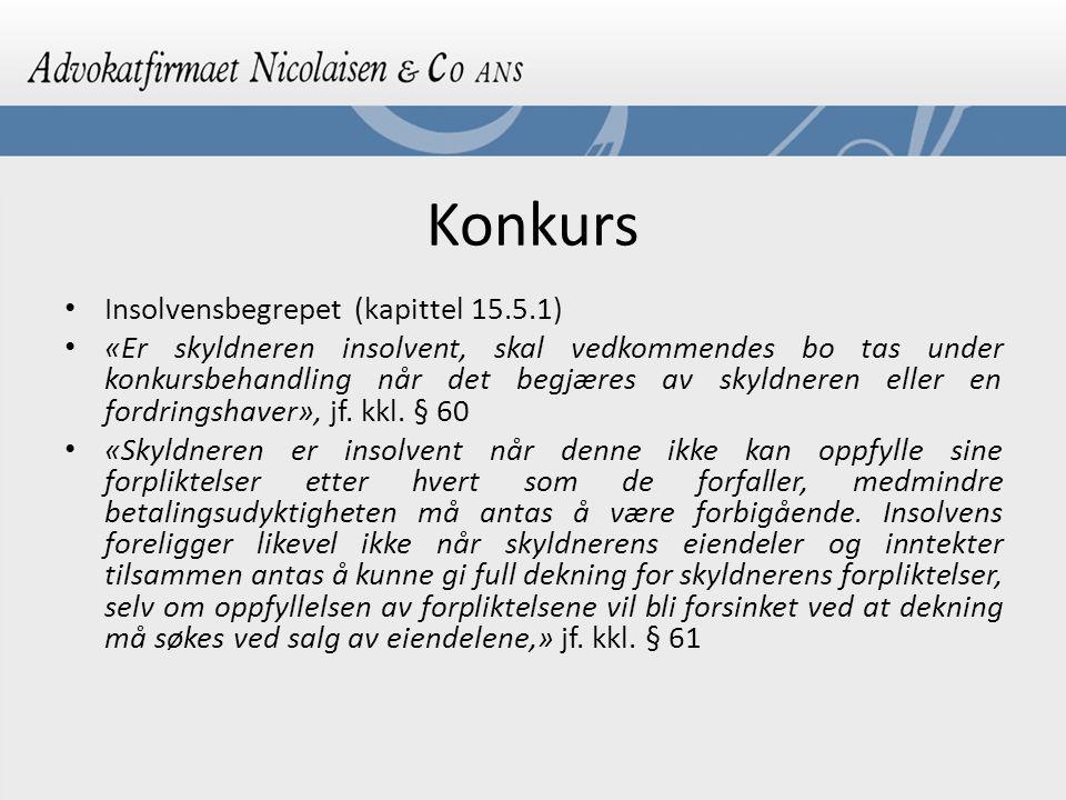 Konkurs Insolvensbegrepet (kapittel 15.5.1)
