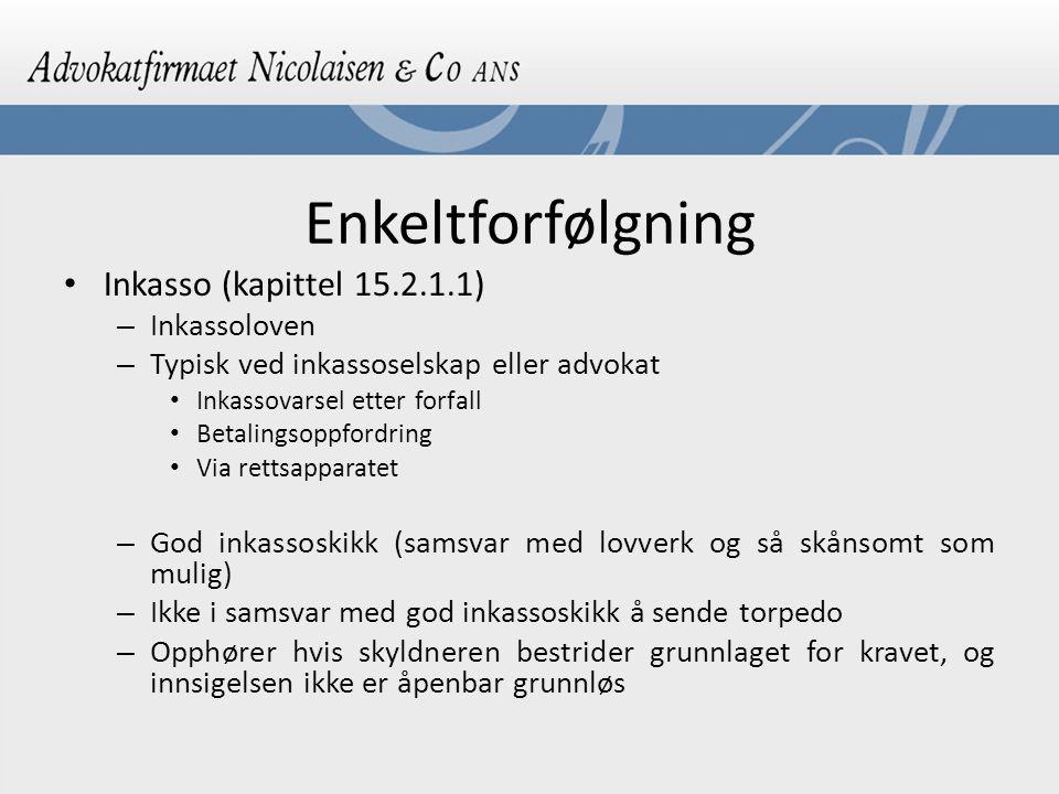 Enkeltforfølgning Inkasso (kapittel 15.2.1.1) Inkassoloven