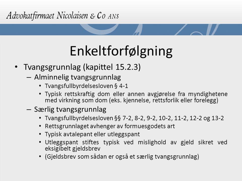 Enkeltforfølgning Tvangsgrunnlag (kapittel 15.2.3)