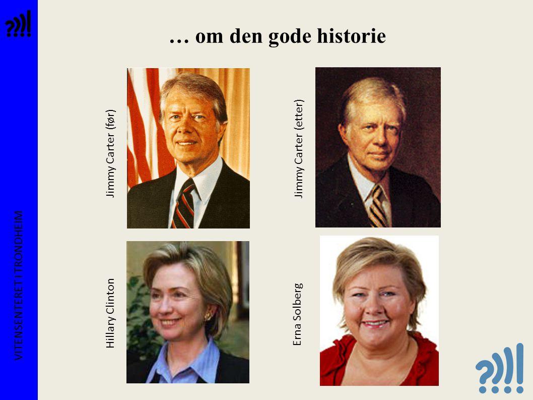 … om den gode historie Jimmy Carter (etter) Jimmy Carter (før)