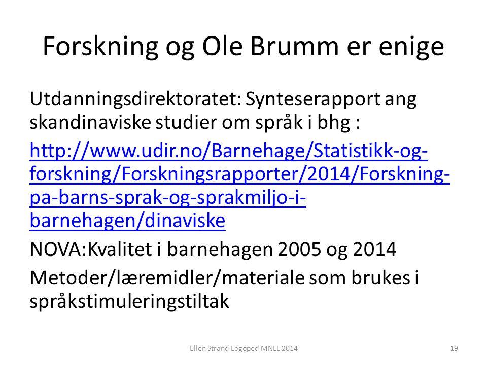Forskning og Ole Brumm er enige