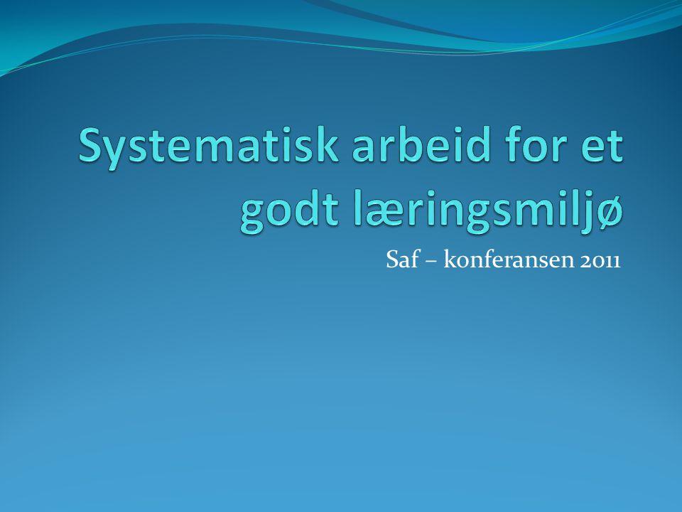 Systematisk arbeid for et godt læringsmiljø