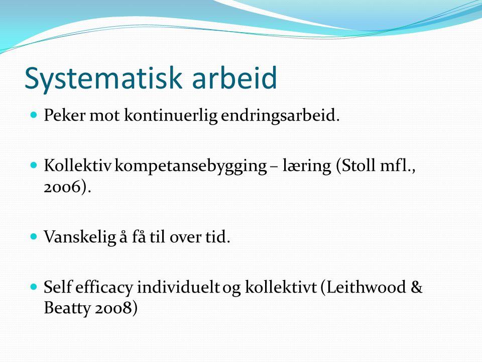 Systematisk arbeid Peker mot kontinuerlig endringsarbeid.