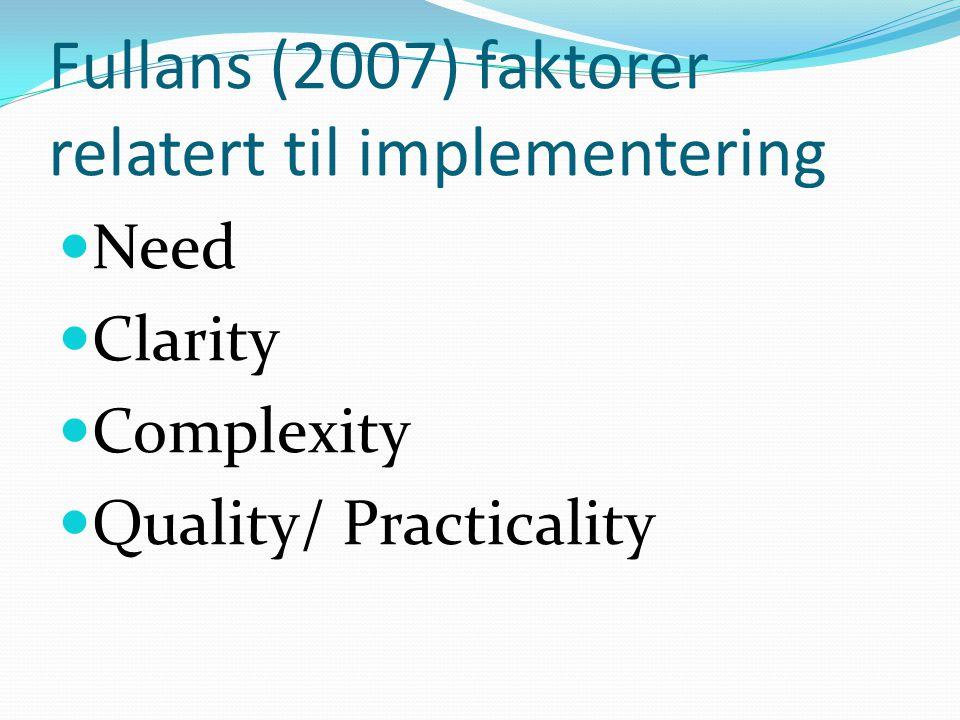 Fullans (2007) faktorer relatert til implementering