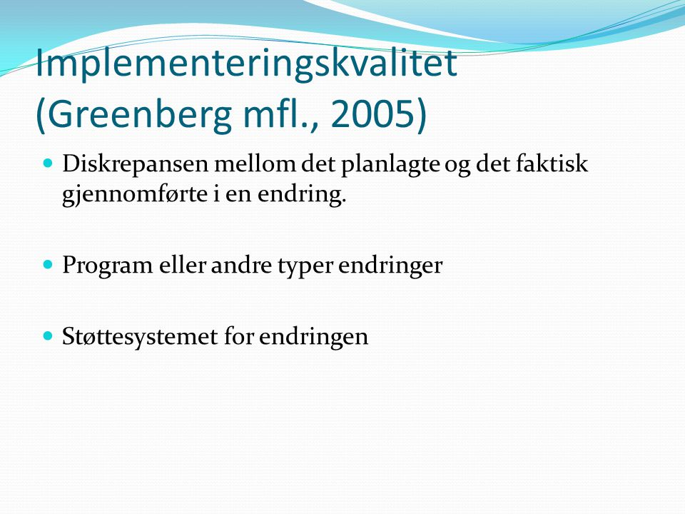 Implementeringskvalitet (Greenberg mfl., 2005)