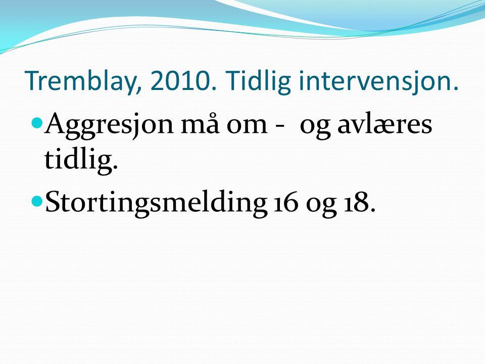 Tremblay, 2010. Tidlig intervensjon.