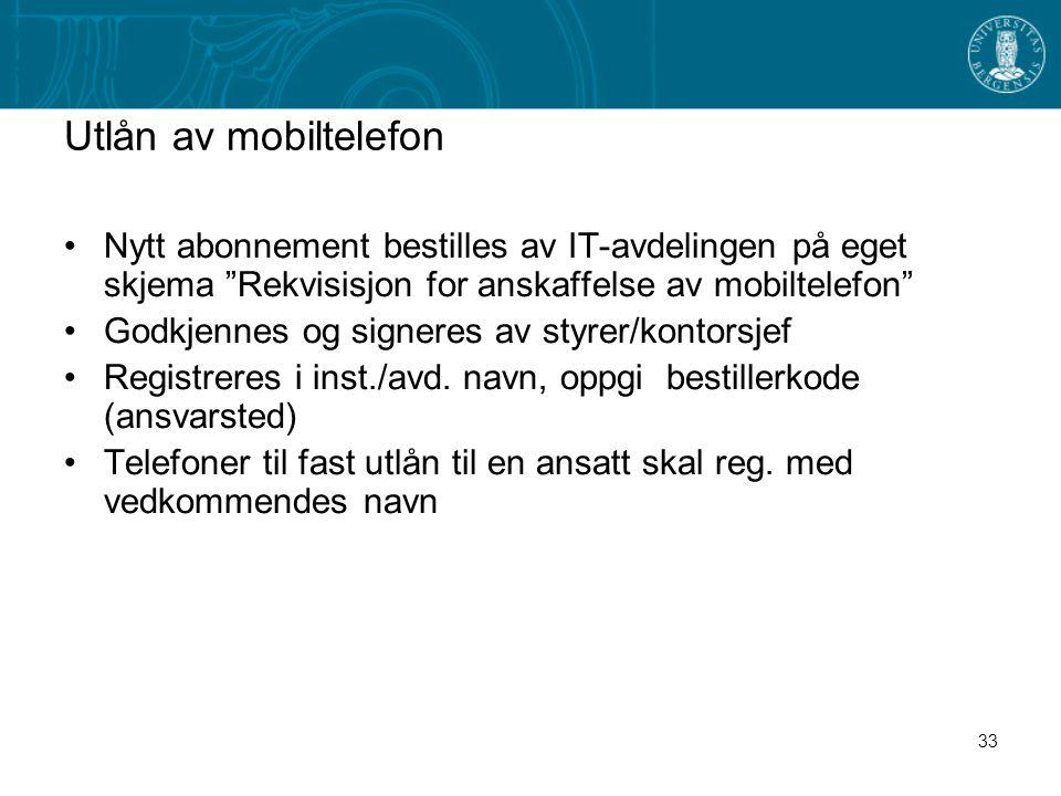 Utlån av mobiltelefon Nytt abonnement bestilles av IT-avdelingen på eget skjema Rekvisisjon for anskaffelse av mobiltelefon