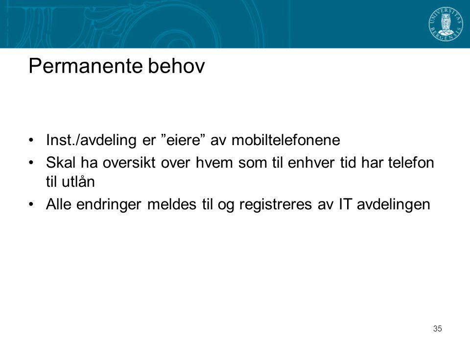 Permanente behov Inst./avdeling er eiere av mobiltelefonene