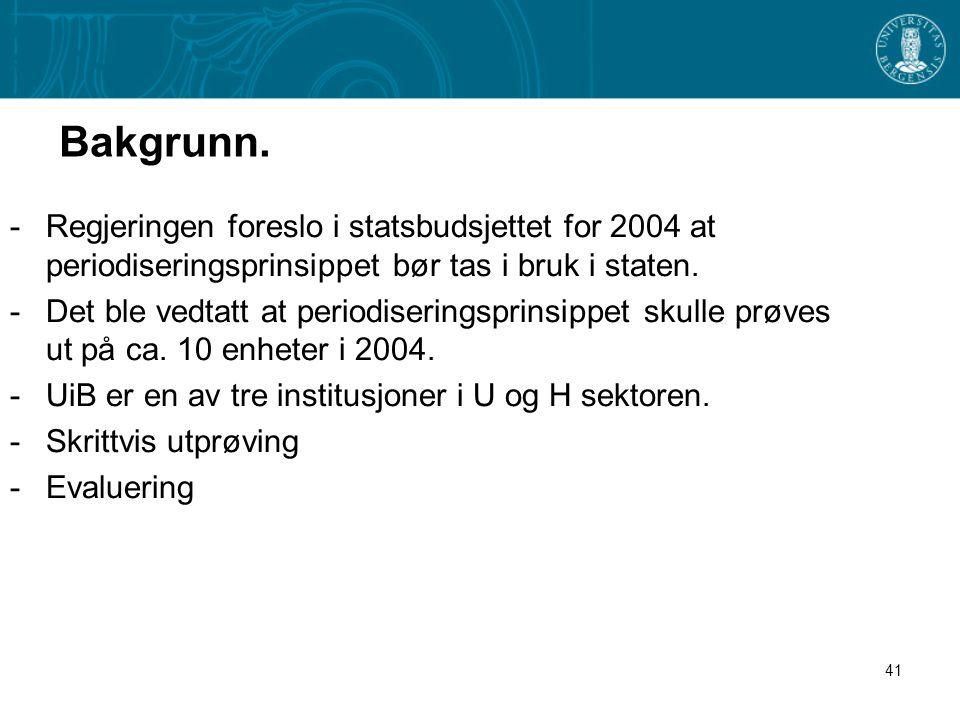 Bakgrunn. Regjeringen foreslo i statsbudsjettet for 2004 at periodiseringsprinsippet bør tas i bruk i staten.