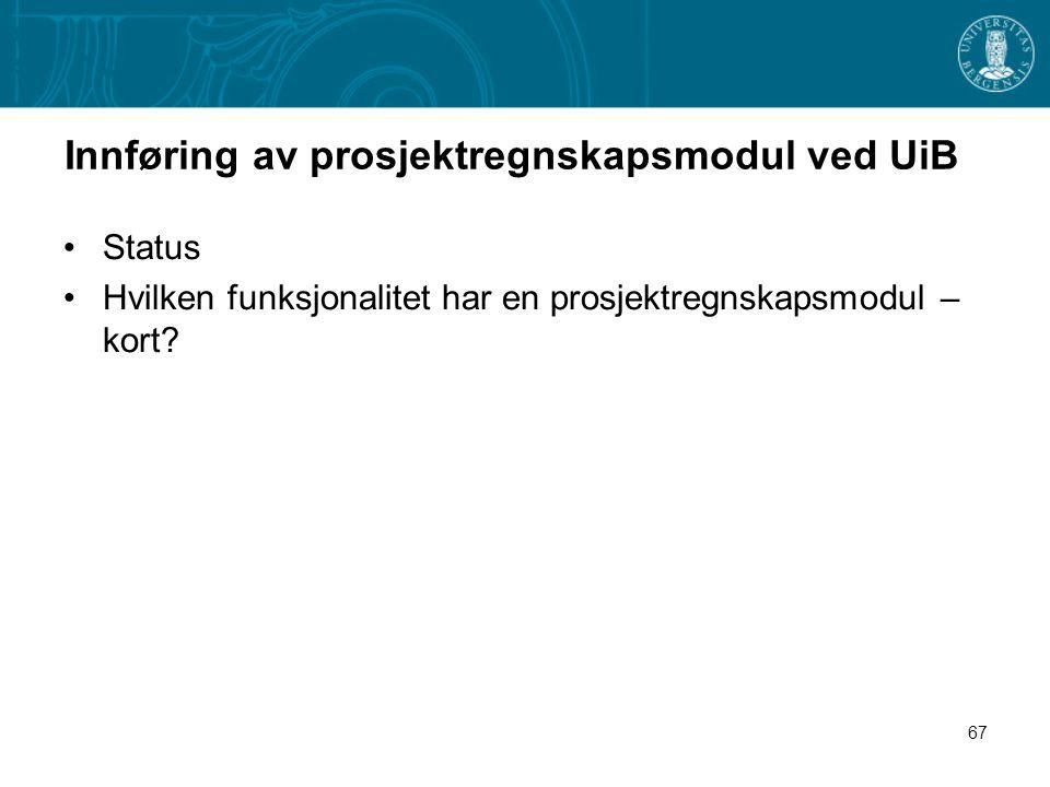 Innføring av prosjektregnskapsmodul ved UiB