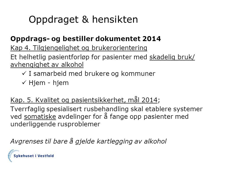 Oppdraget & hensikten Oppdrags- og bestiller dokumentet 2014
