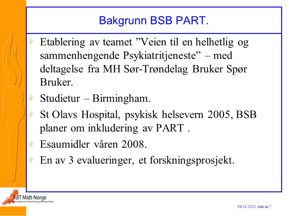 Bakgrunn BSB PART.