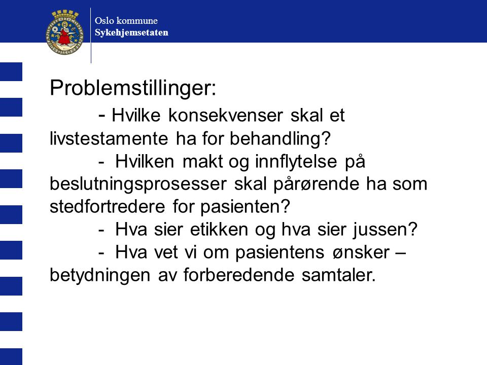 - Hvilke konsekvenser skal et livstestamente ha for behandling