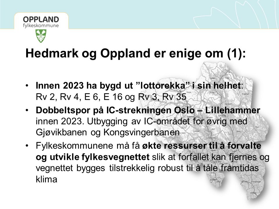 Hedmark og Oppland er enige om (1):