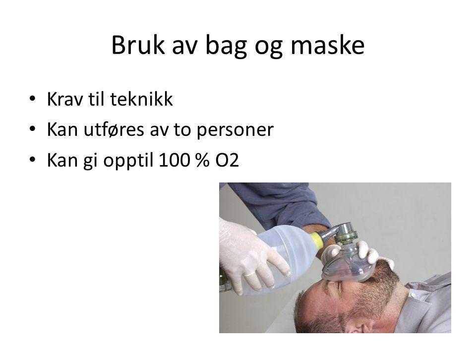 Bruk av bag og maske Krav til teknikk Kan utføres av to personer