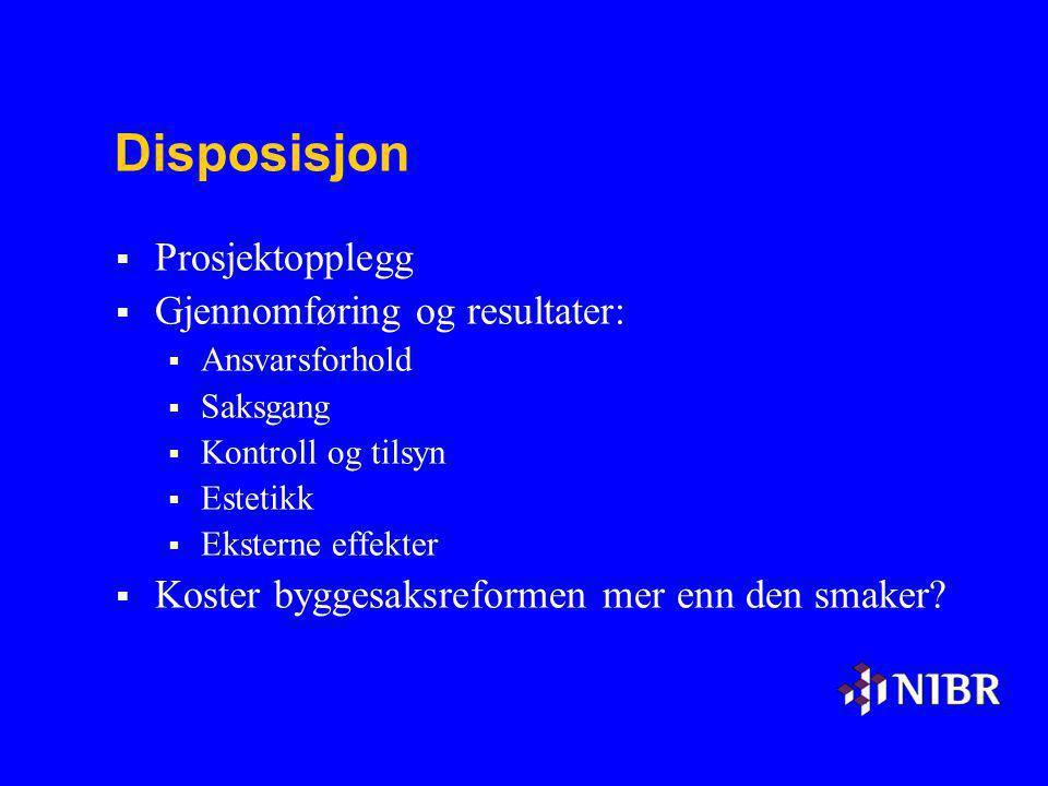 Disposisjon Prosjektopplegg Gjennomføring og resultater: