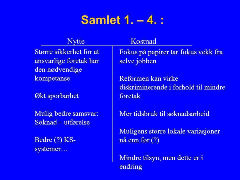 Samlet 1. – 4. : Nytte Kostnad