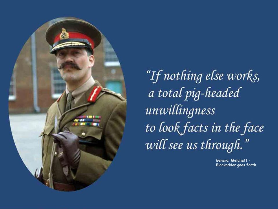 General Melchett - Blackadder goes forth