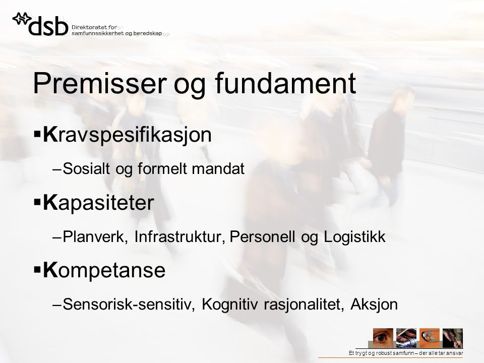 Premisser og fundament