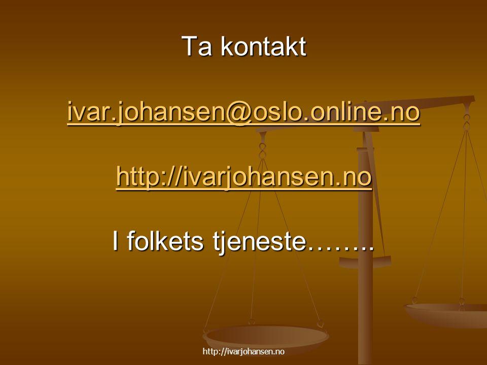 Ta kontakt ivar. johansen@oslo. online. no http://ivarjohansen