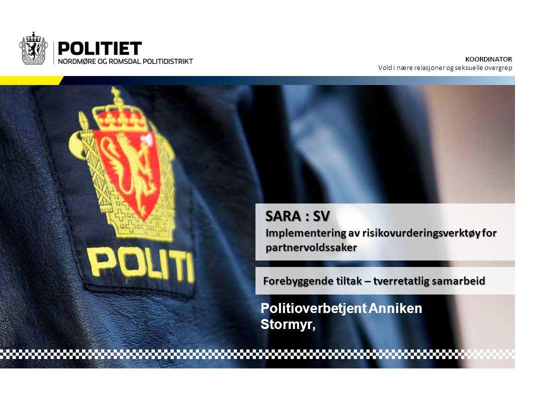 SARA : SV Politioverbetjent Anniken Stormyr,