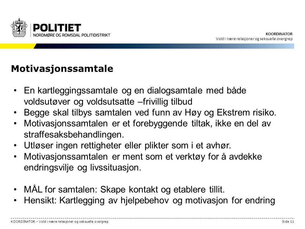 Begge skal tilbys samtalen ved funn av Høy og Ekstrem risiko.