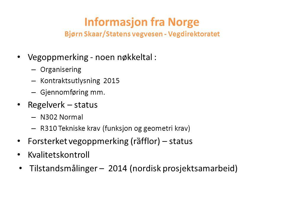 Informasjon fra Norge Bjørn Skaar/Statens vegvesen - Vegdirektoratet