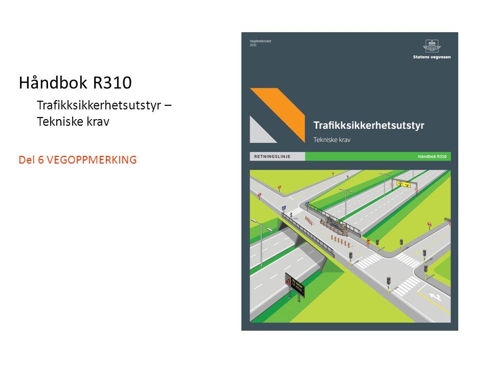 Håndbok R310 Del 6 VEGOPPMERKING