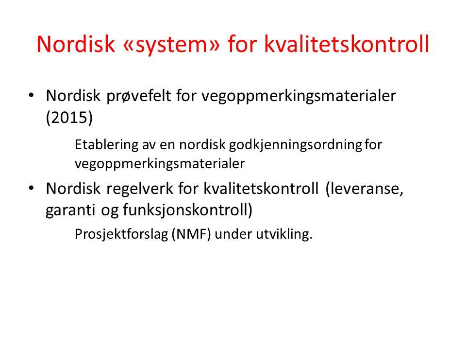 Nordisk «system» for kvalitetskontroll