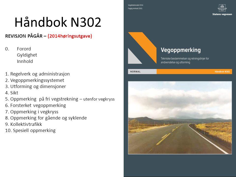 Håndbok N302 REVISJON PÅGÅR – (2014høringsutgave) 0. Forord Gyldighet
