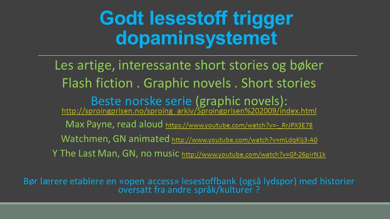 Godt lesestoff trigger dopaminsystemet