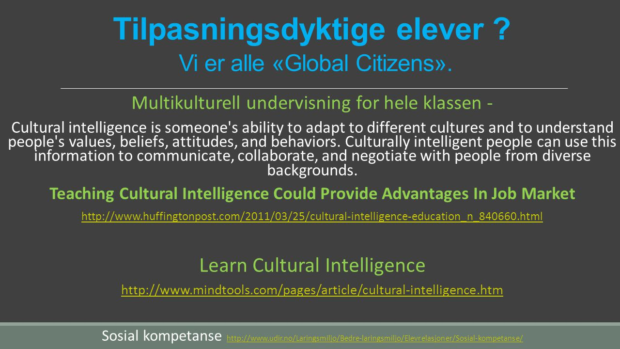 Tilpasningsdyktige elever Vi er alle «Global Citizens».
