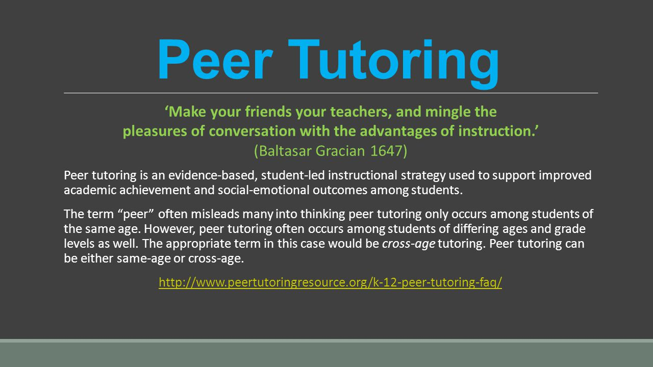 Peer Tutoring 'Make your friends your teachers, and mingle the