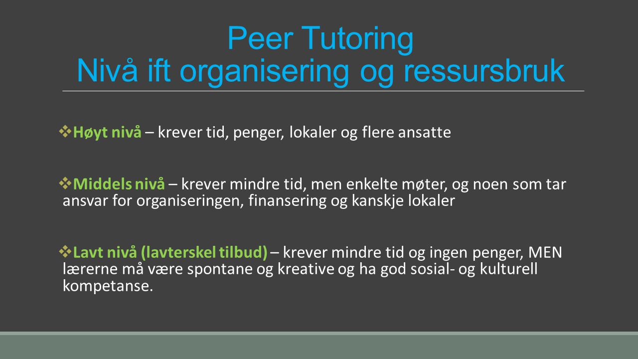 Peer Tutoring Nivå ift organisering og ressursbruk